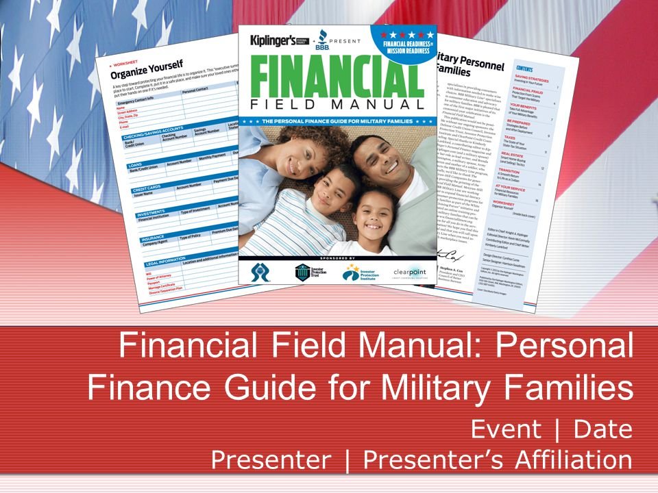 Financial Field Manual: Personal Finance Guide for Military Families Event | Date Presenter | Presenter's Affiliation