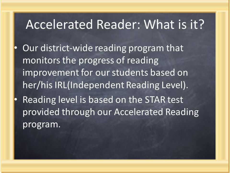 Accelerated Reader: What is it.