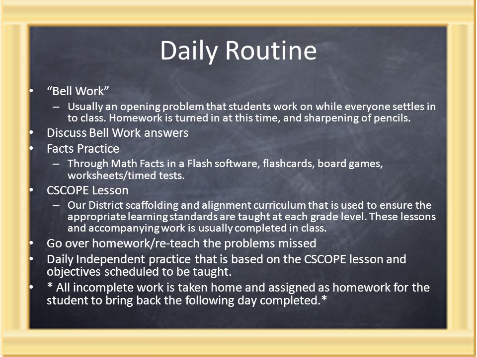Daily Routine Bell Work – Usually an opening problem that students work on while everyone settles in to class.