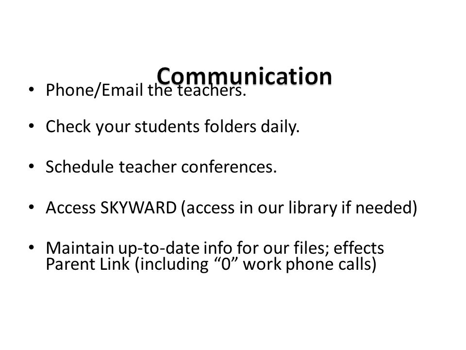 Phone/Email the teachers. Check your students folders daily.