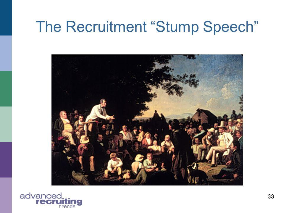 """33 The Recruitment """"Stump Speech"""""""