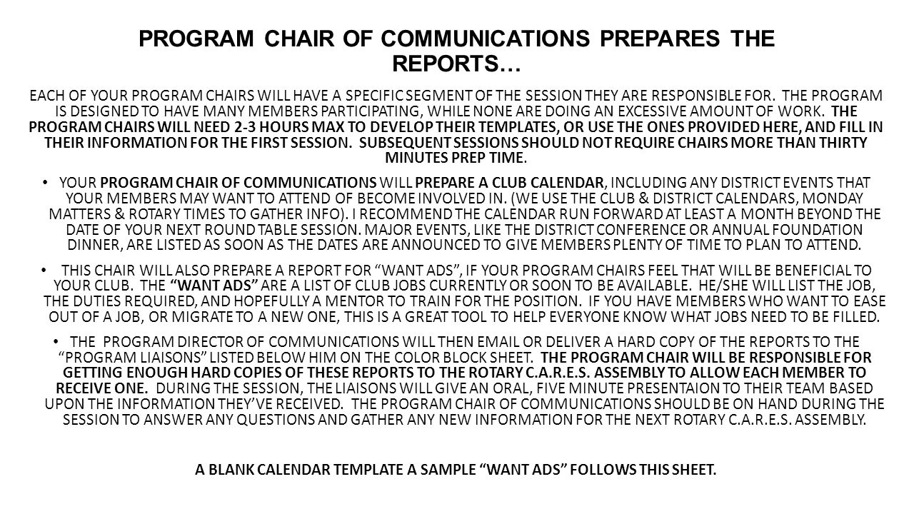 PROGRAM CHAIR OF COMMUNICATIONS PREPARES THE REPORTS… EACH OF YOUR PROGRAM CHAIRS WILL HAVE A SPECIFIC SEGMENT OF THE SESSION THEY ARE RESPONSIBLE FOR