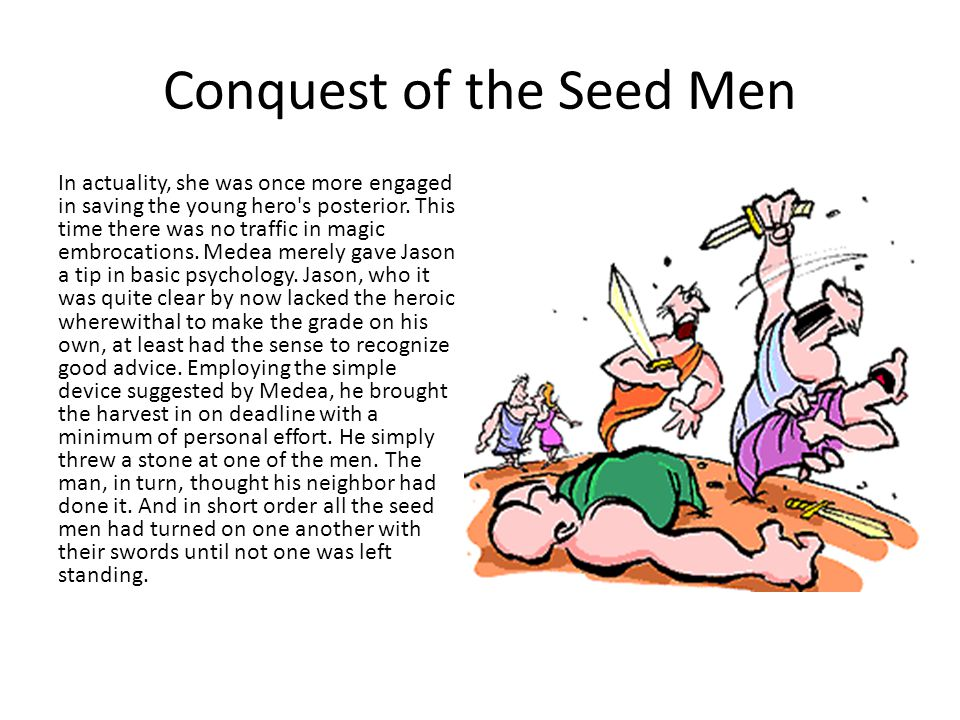 Conquest of the Seed Men In actuality, she was once more engaged in saving the young hero's posterior. This time there was no traffic in magic embroca