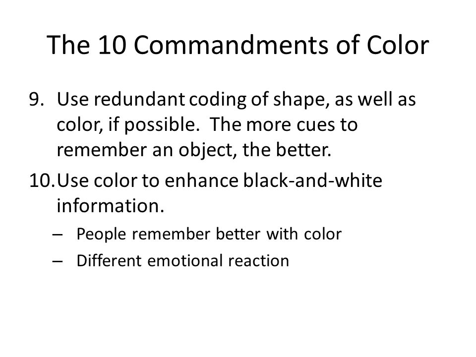 The 10 Commandments of Color 9.Use redundant coding of shape, as well as color, if possible.