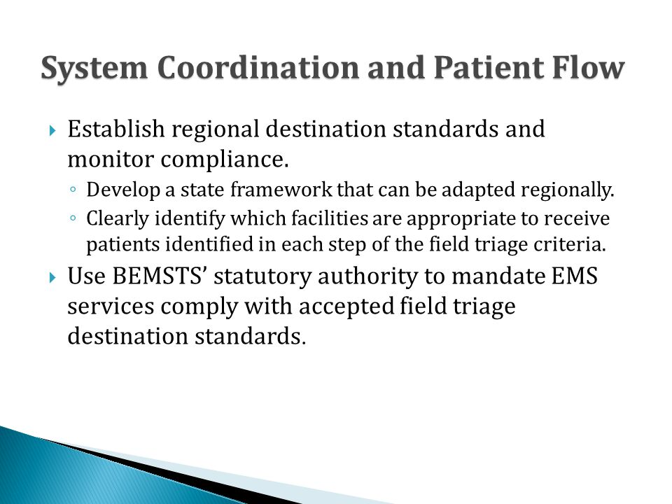System Coordination and Patient Flow  Establish regional destination standards and monitor compliance.