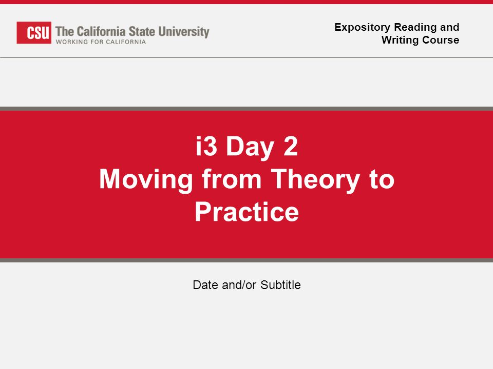 Expository Reading and Writing Course i3 Day 2 Moving from Theory to Practice Date and/or Subtitle