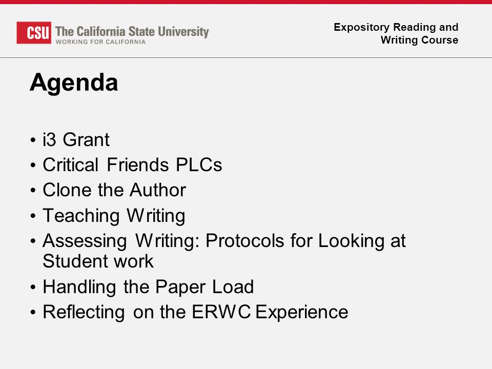 Expository Reading and Writing Course Agenda i3 Grant Critical Friends PLCs Clone the Author Teaching Writing Assessing Writing: Protocols for Looking