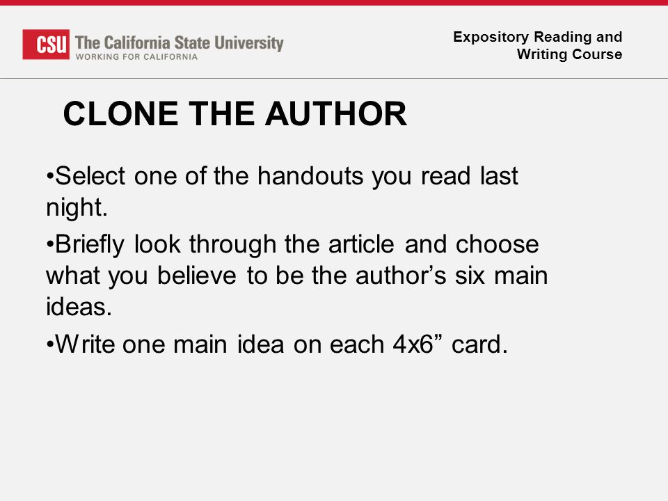 Expository Reading and Writing Course CLONE THE AUTHOR Select one of the handouts you read last night. Briefly look through the article and choose wha
