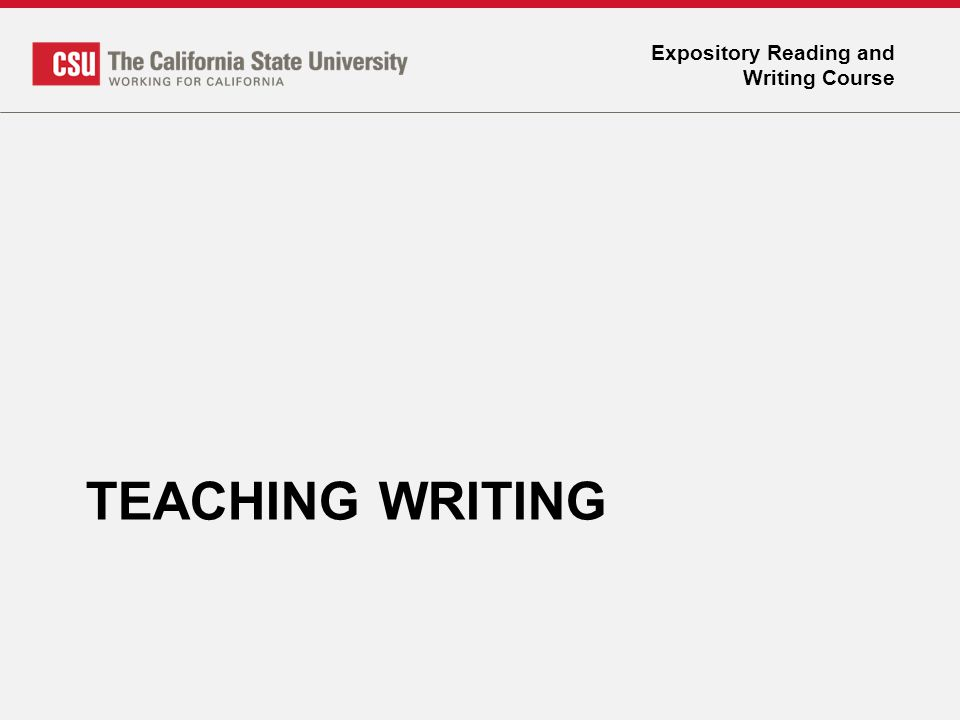 Expository Reading and Writing Course TEACHING WRITING