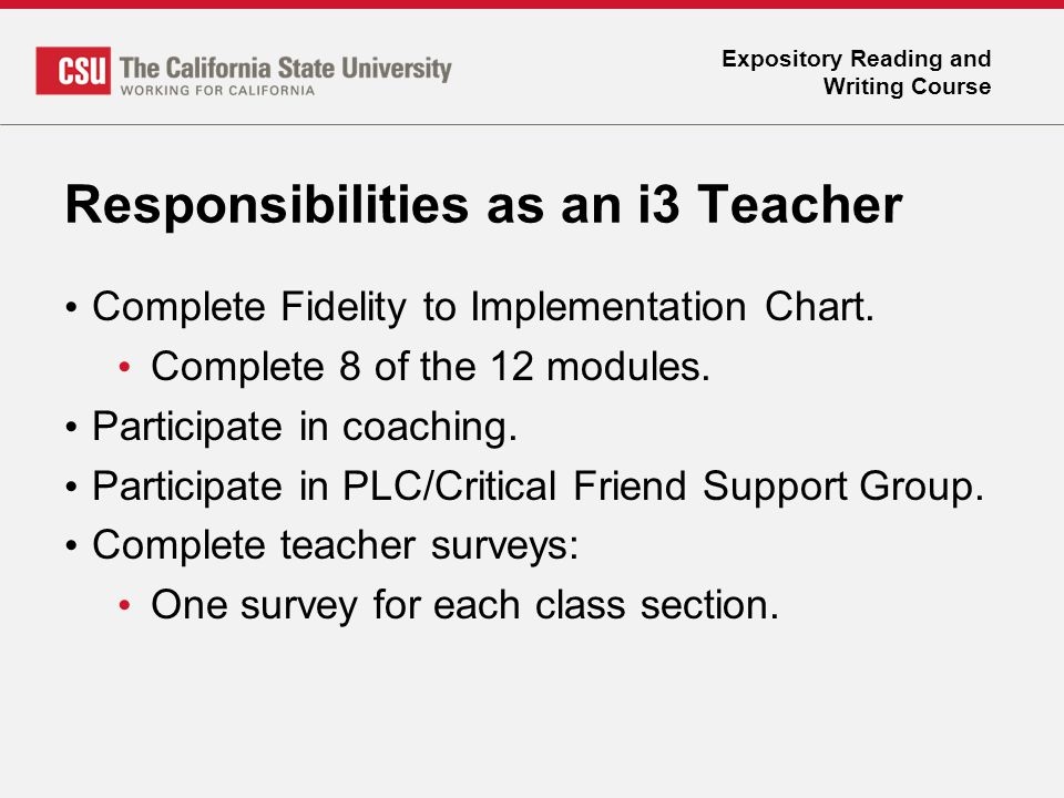 Expository Reading and Writing Course Responsibilities as an i3 Teacher Complete Fidelity to Implementation Chart. Complete 8 of the 12 modules. Parti