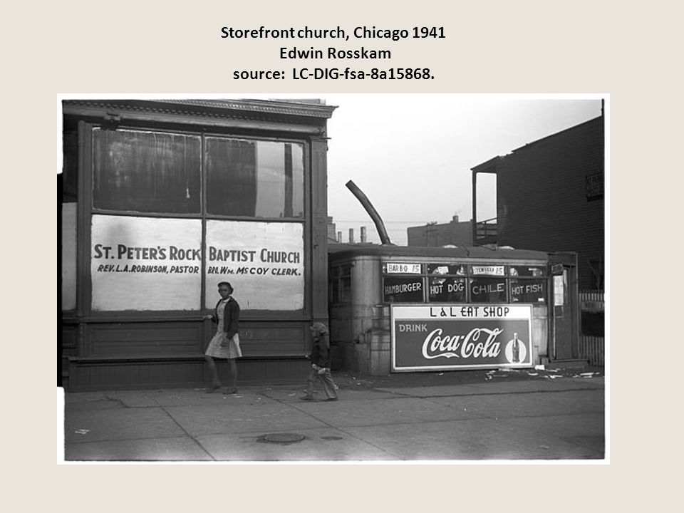 Storefront church, Chicago 1941 Edwin Rosskam source: LC-DIG-fsa-8a15868.