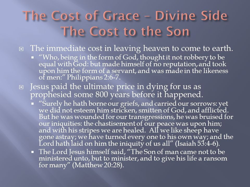  The immediate cost in leaving heaven to come to earth.