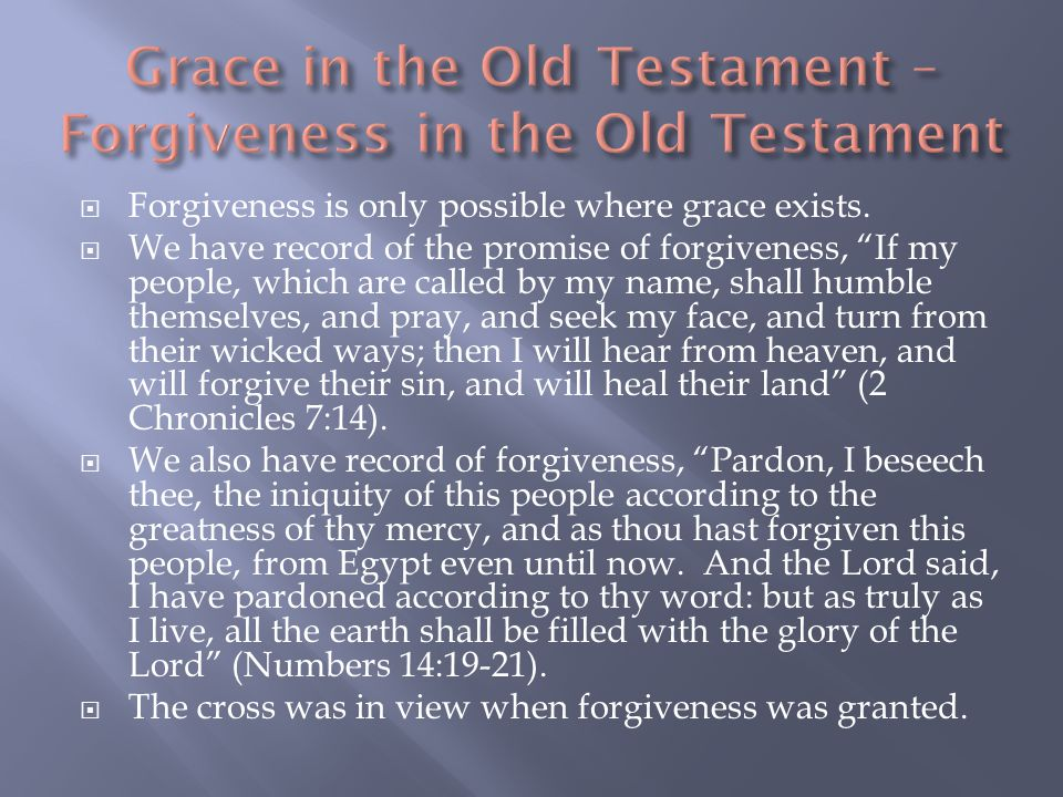  Forgiveness is only possible where grace exists.