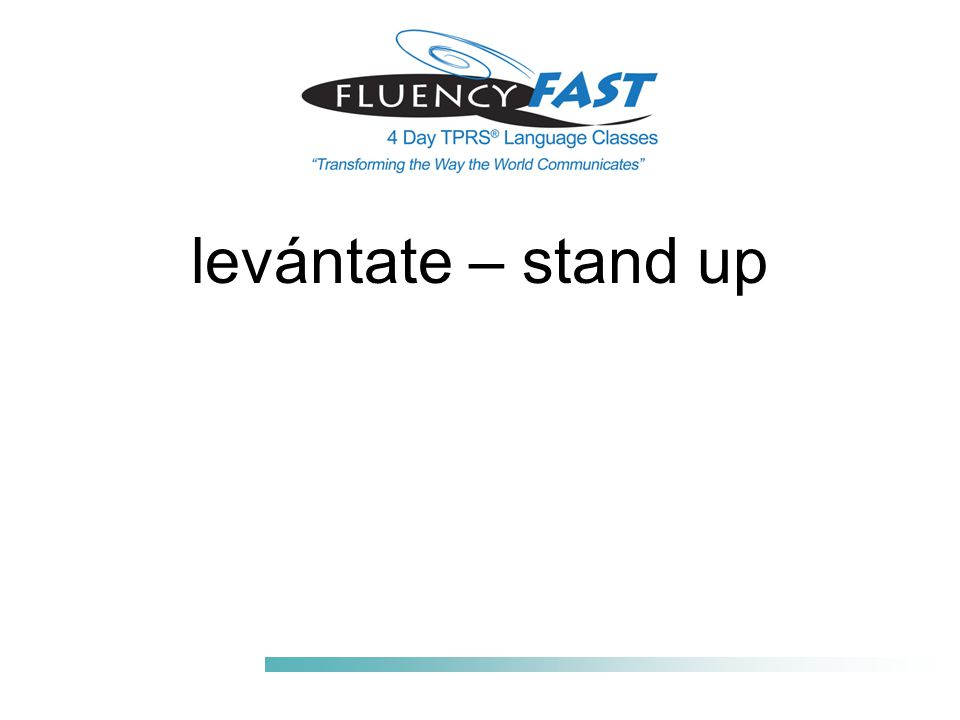 levántate – stand up