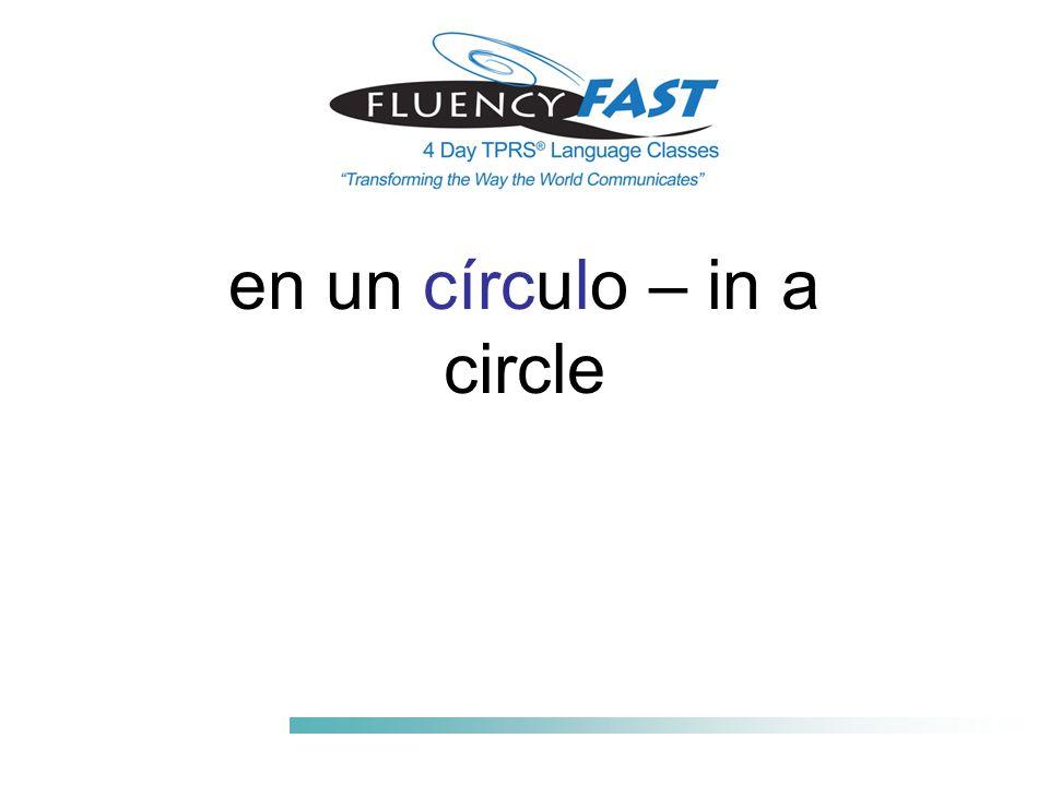 en un círculo – in a circle