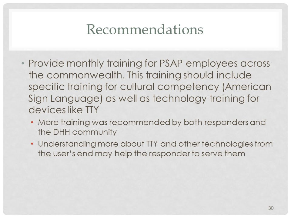 Recommendations Provide monthly training for PSAP employees across the commonwealth.