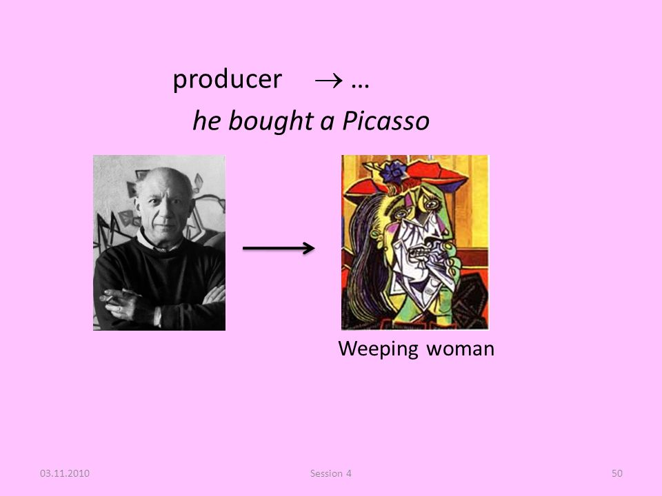 producer  … he bought a Picasso 03.11.2010Session 450 Weeping woman