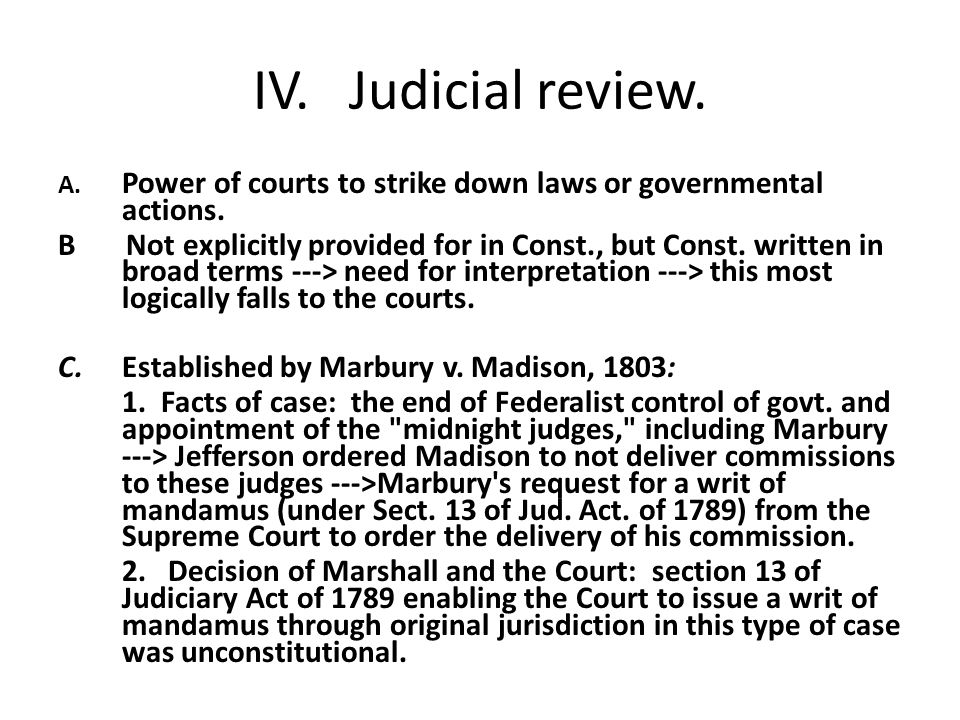 IV.Judicial review. A. Power of courts to strike down laws or governmental actions.