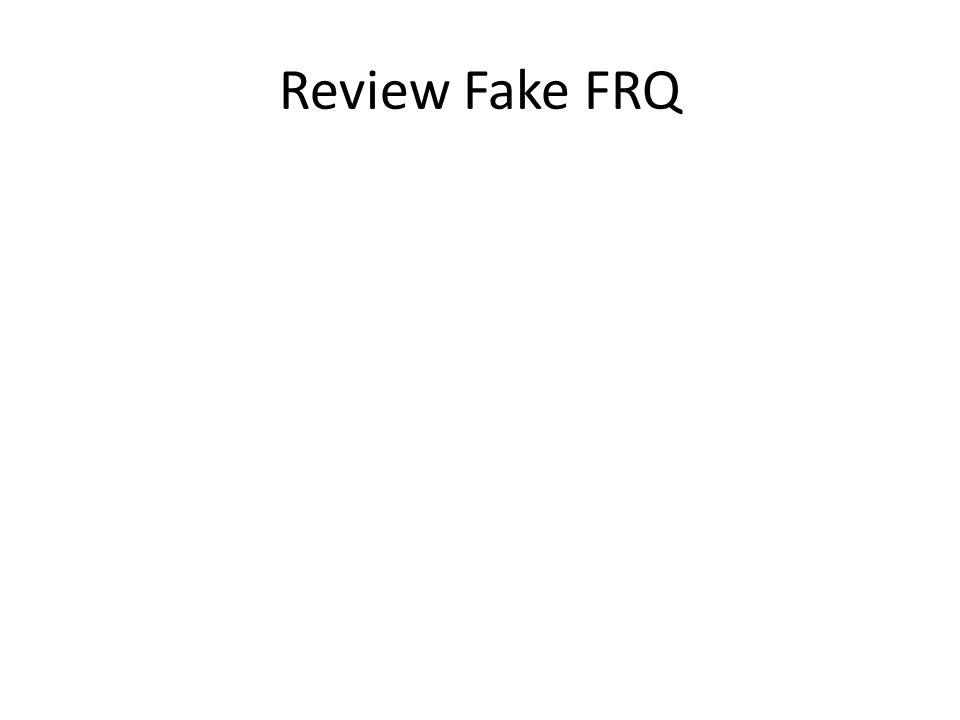 Review Fake FRQ