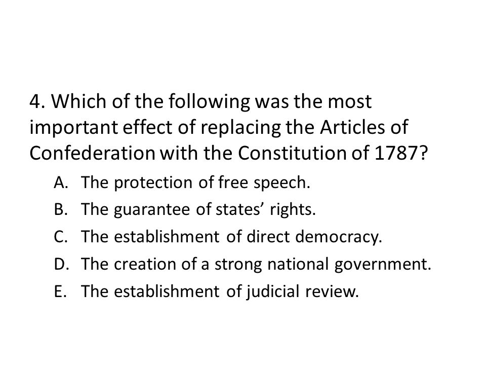 5.Which of the following statements best describes the Articles of Confederation.