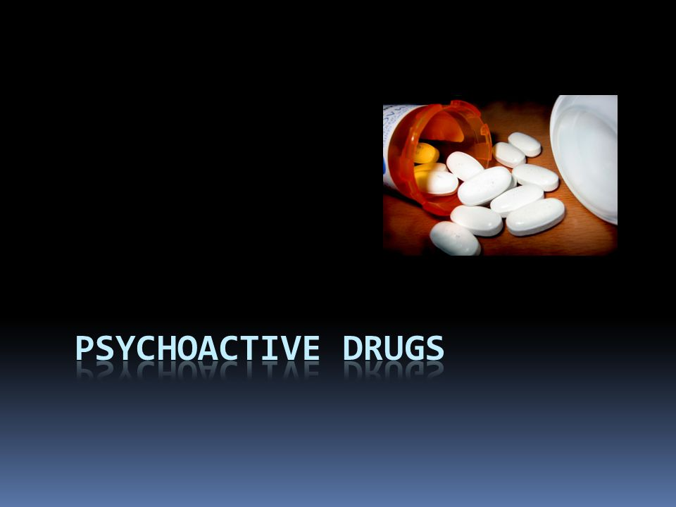 Psychoactive Drug  A chemical substance that acts primarily upon the CNS where it alters brain function, resulting in temporary changes in perception, mood, consciousness, and behavior  Most psychoactive drugs exert their effects by influencing chemical reactions at synapses  Agonist  Substance that ENHANCES the function of a synapse  Cause excessive release of a neurotransmitter  Block re-uptake off a neurotransmitter  Antagonist  Substance that BLOCKS the function of a synapse