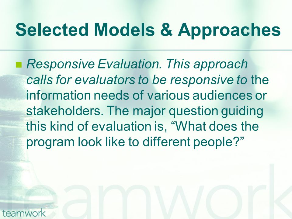 Selected Models & Approaches Responsive Evaluation.