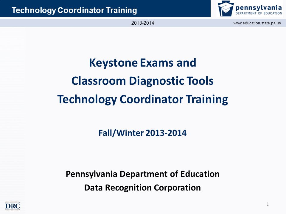 2013-2014 www.education.state.pa.us Technology Coordinator Training Contact Information PA Customer Service Team CDT: 888-551-6935 PSSA/Keystone: 800-451-7849 Fax: 763-268-2567 Email: PAcustomerservice@datarecognitioncorp.com 42
