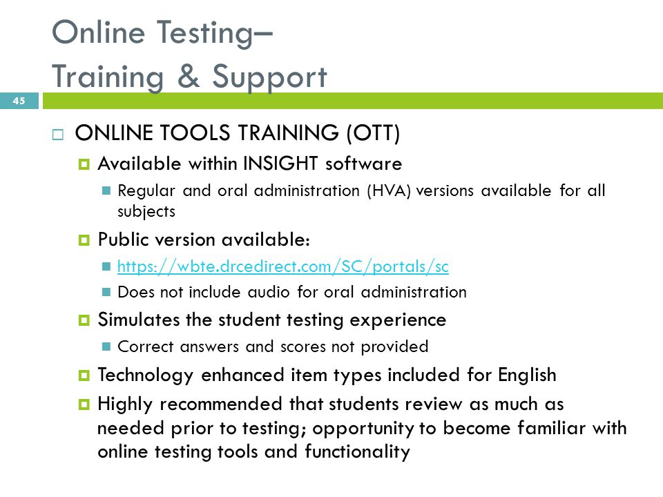 Online Testing– Training & Support  ONLINE TOOLS TRAINING (OTT)  Available within INSIGHT software Regular and oral administration (HVA) versions av