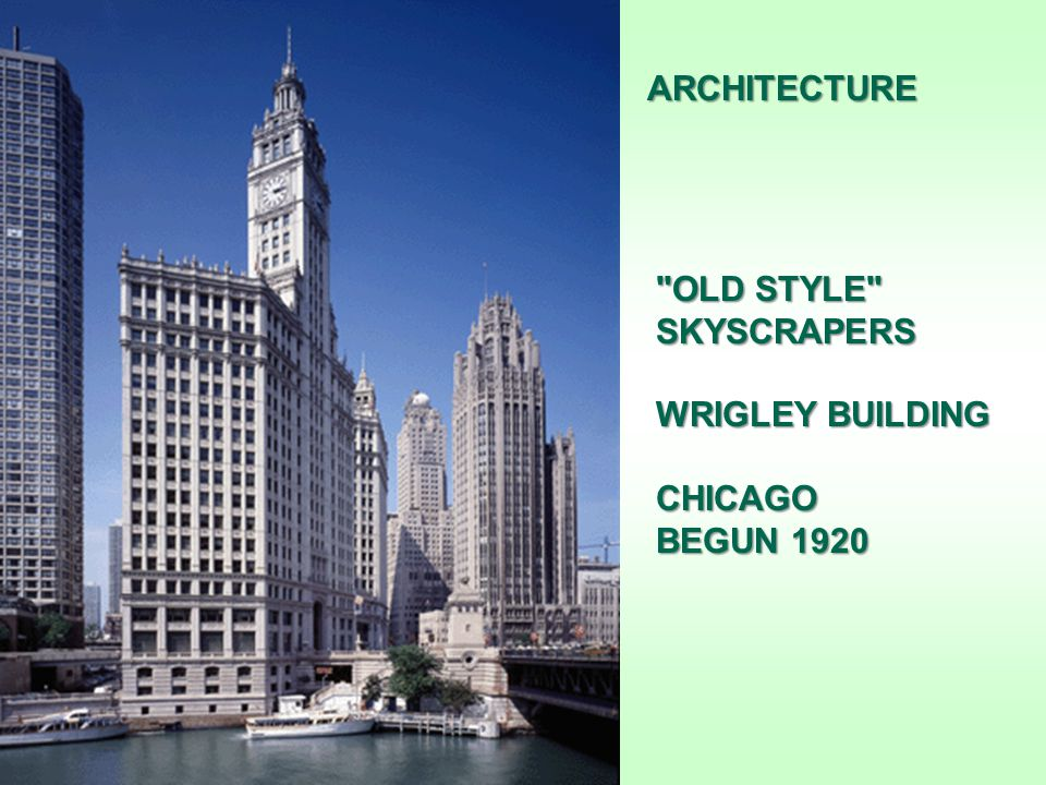 ARCHITECTURE OLD STYLE SKYSCRAPERS WRIGLEY BUILDING CHICAGO BEGUN 1920
