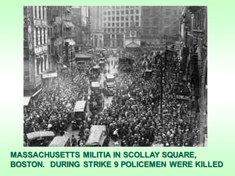 MASSACHUSETTS MILITIA IN SCOLLAY SQUARE, BOSTON. DURING STRIKE 9 POLICEMEN WERE KILLED