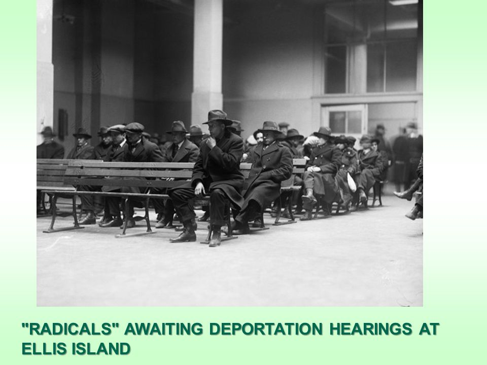 RADICALS AWAITING DEPORTATION HEARINGS AT ELLIS ISLAND