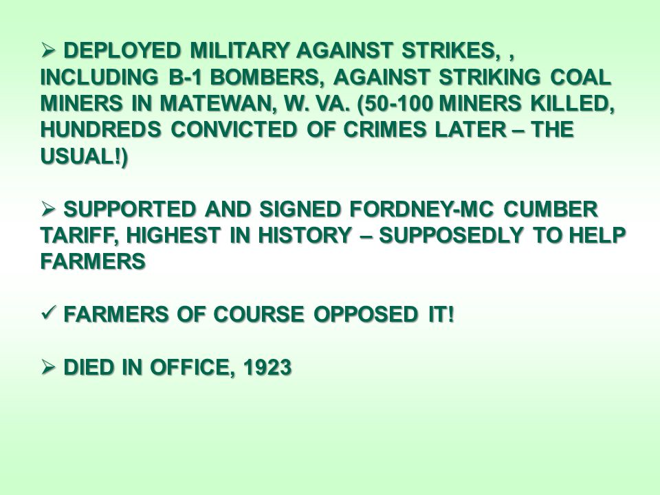  DEPLOYED MILITARY AGAINST STRIKES,, INCLUDING B-1 BOMBERS, AGAINST STRIKING COAL MINERS IN MATEWAN, W.