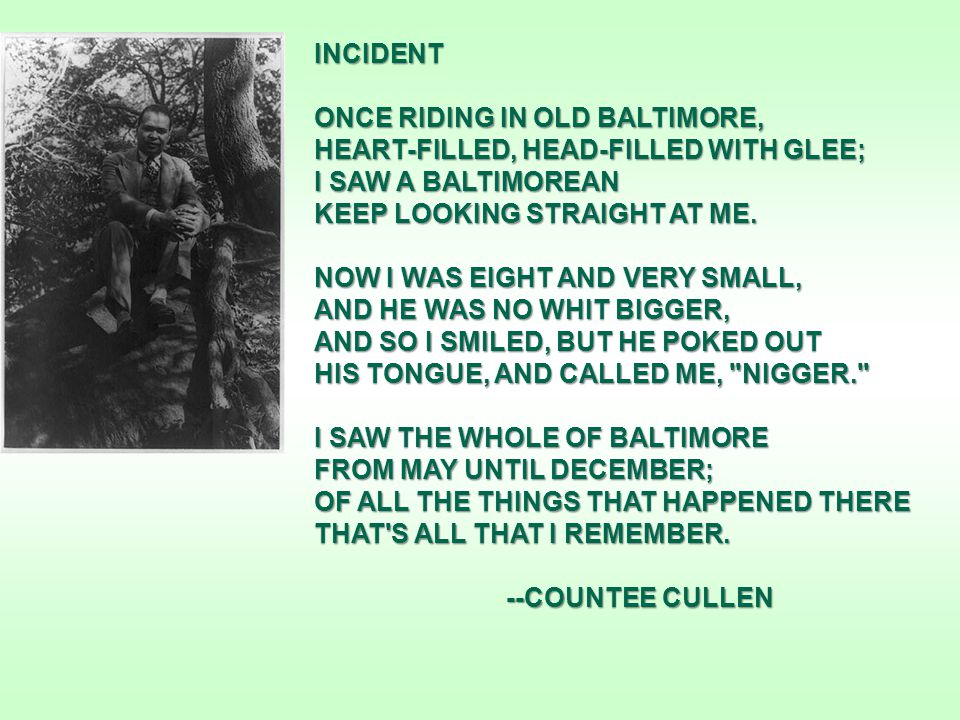 INCIDENT ONCE RIDING IN OLD BALTIMORE, HEART-FILLED, HEAD-FILLED WITH GLEE; I SAW A BALTIMOREAN KEEP LOOKING STRAIGHT AT ME.