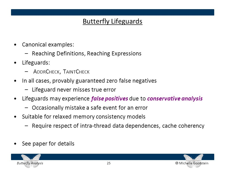 Butterfly Analysis 25  Michelle Goodstein Butterfly Lifeguards Canonical examples: –Reaching Definitions, Reaching Expressions Lifeguards: – A DDR C