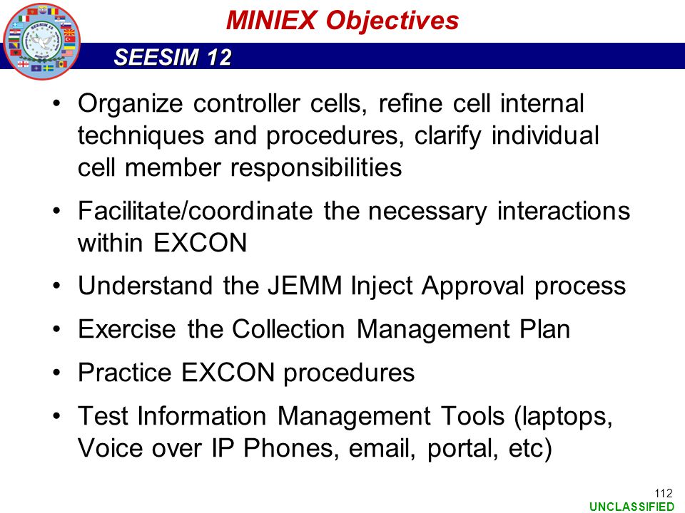 SEESIM 12 UNCLASSIFIED 112 Organize controller cells, refine cell internal techniques and procedures, clarify individual cell member responsibilities