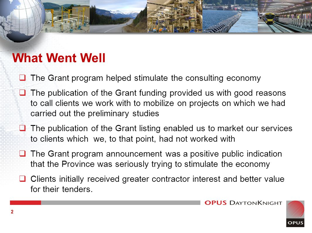What Were Some of the Negative Impacts  Clients withheld projects until the Grants were announced.