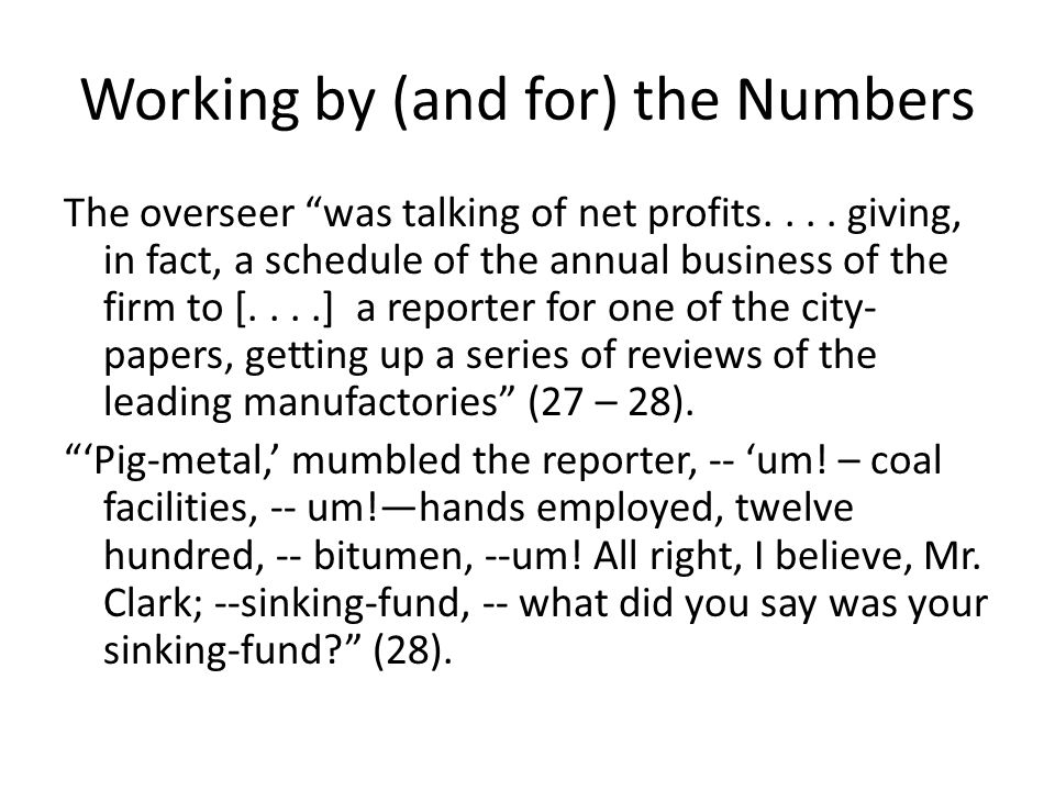 Working by (and for) the Numbers The overseer was talking of net profits....