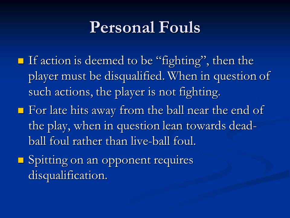If action is deemed to be fighting , then the player must be disqualified.