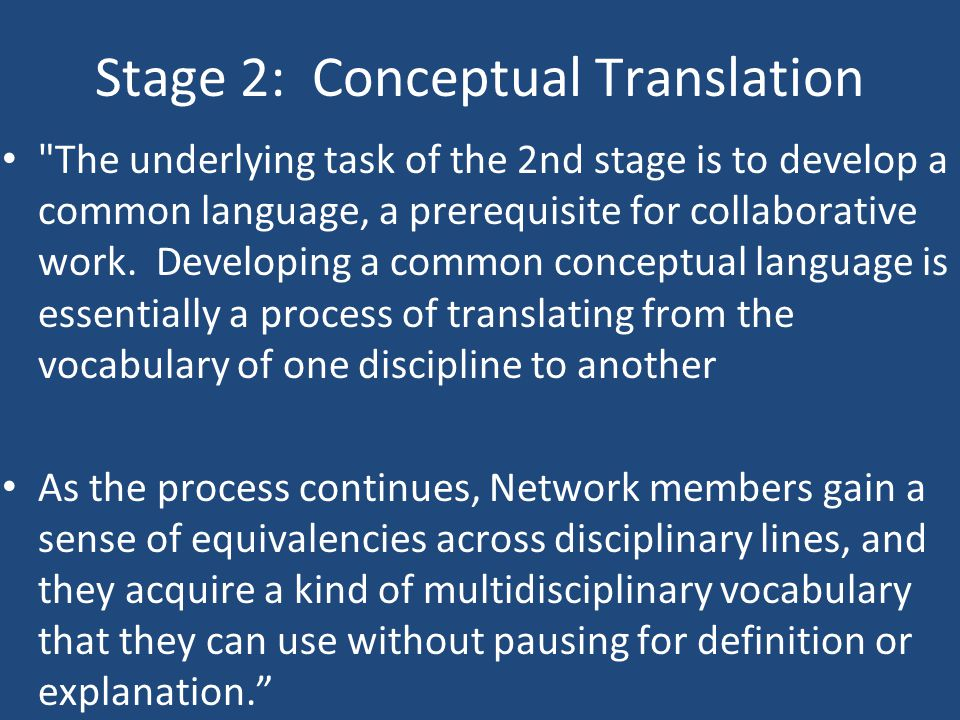 Stage 2: Conceptual Translation The underlying task of the 2nd stage is to develop a common language, a prerequisite for collaborative work.