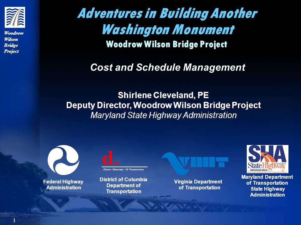 Woodrow Wilson Bridge Project 42 Bascule Span Construction BR-3B BR-3A BR-3C Key DatesBR3A Bascule BR-3B VA Approach BR-3C MD Approach AdvertisementJuly 2, 2002Oct.