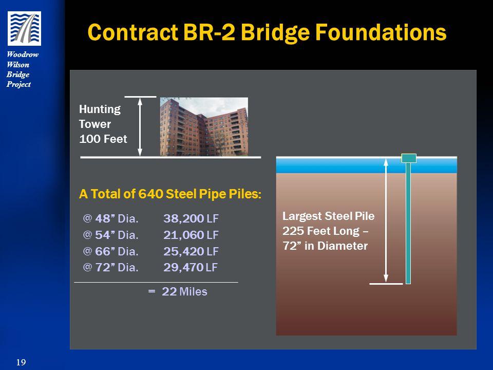 Woodrow Wilson Bridge Project 19 Contract BR-2 Bridge Foundations Largest Steel Pile 225 Feet Long – 72 in Diameter Hunting Tower 100 Feet @ 48 Dia.