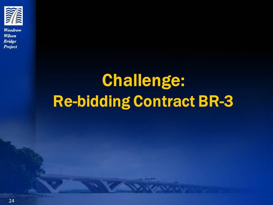 Woodrow Wilson Bridge Project 24 Challenge: Re-bidding Contract BR-3