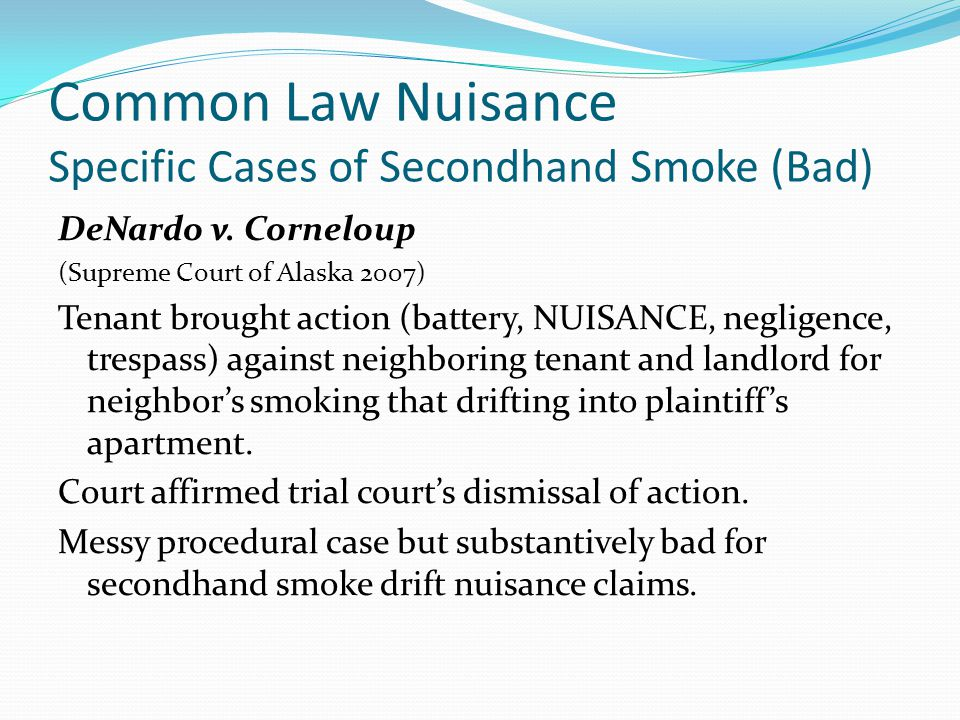 Common Law Nuisance Specific Cases of Secondhand Smoke (Bad) DeNardo v.