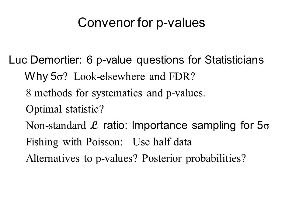 Luc Demortier: 6 p-value questions for Statisticians Why 5 σ.