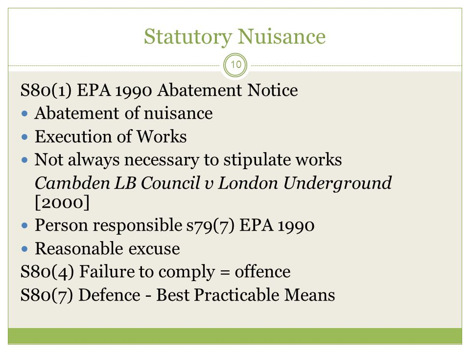 Statutory Nuisance 10 S80(1) EPA 1990 Abatement Notice Abatement of nuisance Execution of Works Not always necessary to stipulate works Cambden LB Cou
