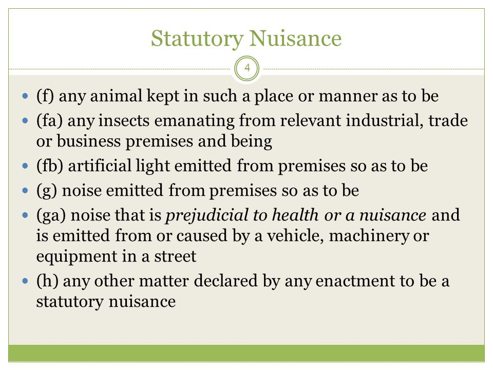 Statutory Nuisance 4 (f) any animal kept in such a place or manner as to be (fa) any insects emanating from relevant industrial, trade or business pre