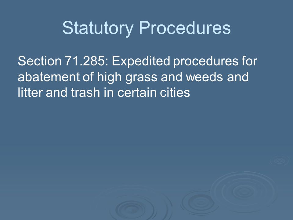 Statutory Procedures Section 71.285: Expedited procedures for abatement of high grass and weeds and litter and trash in certain cities