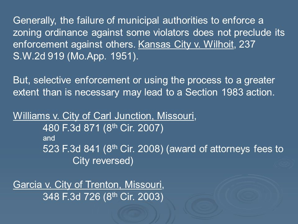 Generally, the failure of municipal authorities to enforce a zoning ordinance against some violators does not preclude its enforcement against others.