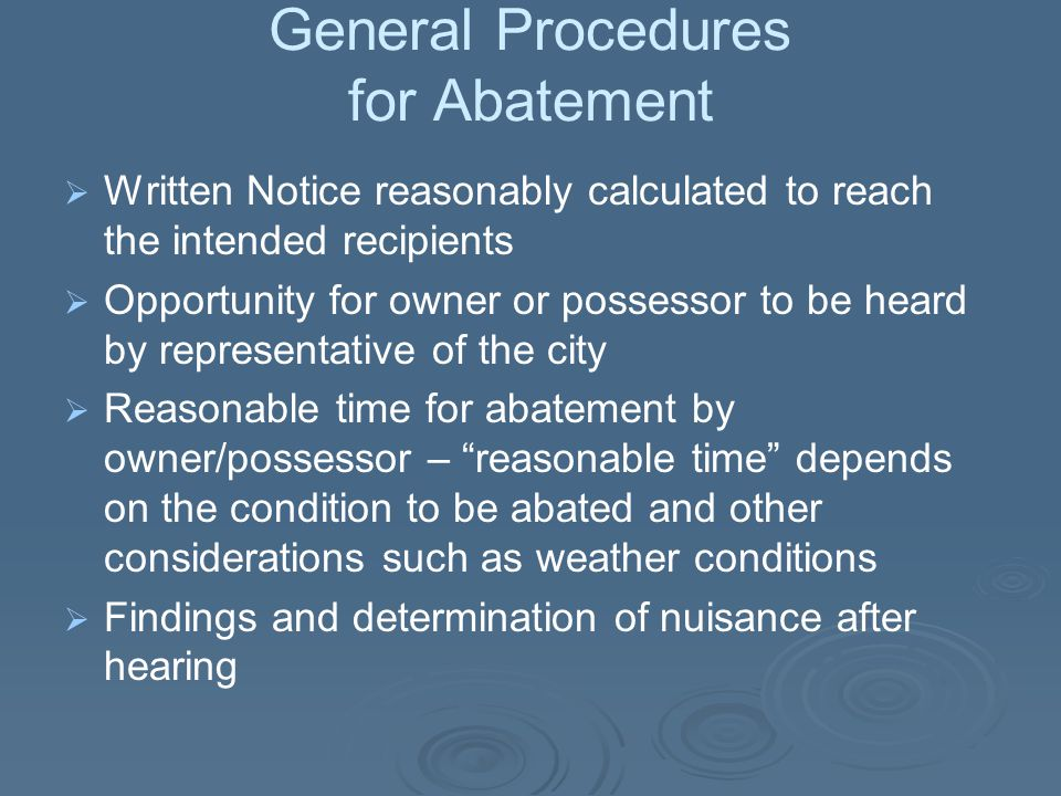Statutory Procedures   Section 67.398: …Any ordinance authorized by this section may provide that if the owner fails to begin removing or abating the nuisance within a specific time which shall not be less than seven days of receiving notice that the nuisance has been ordered removed or abated, or upon failure to pursue the removal or abatement of such nuisance without unnecessary delay, the building commissioner or designated officer may cause the condition which constitutes the nuisance to be removed or abated.