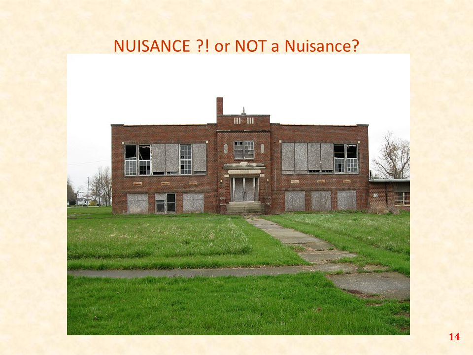 NUISANCE ! or NOT a Nuisance 14